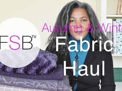 Fabric Haul | Autumn and Winter 2016