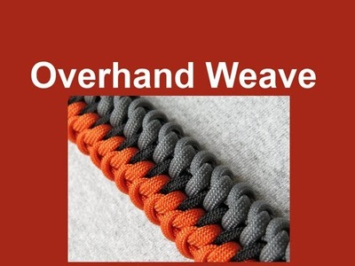 How to make an Overhand Weave Paracord Bracelet Tutorial (Paracord 101)