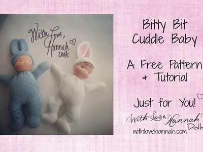 Make Your Own Bitty Bit Cuddle Baby - Part 1