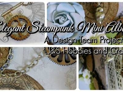 Mother's Day Gift Idea | Steampunk Mini Album using Designs by Shellie Steampunk Daze