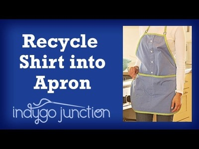 Recycle a Man's Shirt into an Apron by Indygo Junction