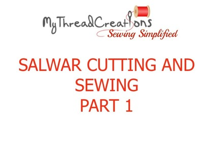 Salwar Cutting And Stitching Part 1