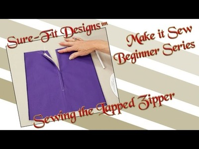 Tutorial 13 Beginning Sewing Series Make it Sew – Sewing the Lapped Zipper by Sure-Fit Designs™