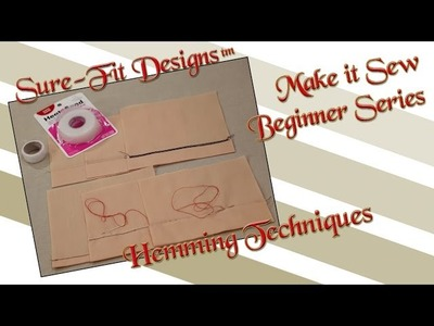 Tutorial 24 Beginning Sewing Series Make it Sew – Hemming Techniques by Sure-Fit Designs™