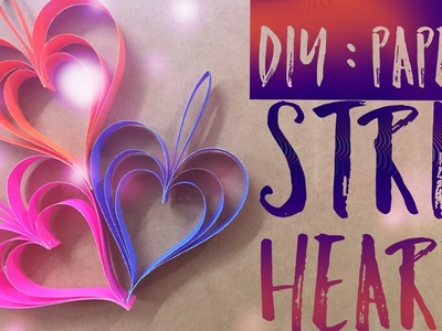 DIY : Paper Strip Heart Tutorial
