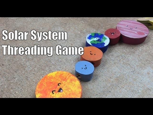 How to make a Solar System Threading Game - Handmade Holiday Gift