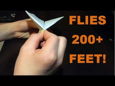 HOW TO MAKE THE WORLDS BEST PAPER AIRPLANE! (Part 7)