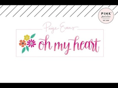 Scrapbooking - Pink Paislee Oh my Heart Collection