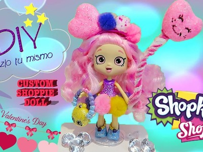 DIY Custom Valentines SHOPPIES SHOPKINS Doll  How to Craft Do it yourself video