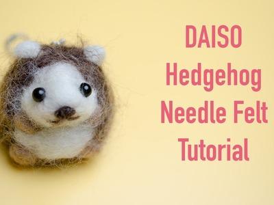 DIY DAISO Hedgehog Needle Felt Tutorial | Needle Felting Instruction