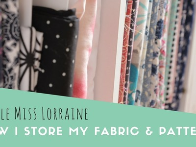 How I Store my Fabric & Patterns