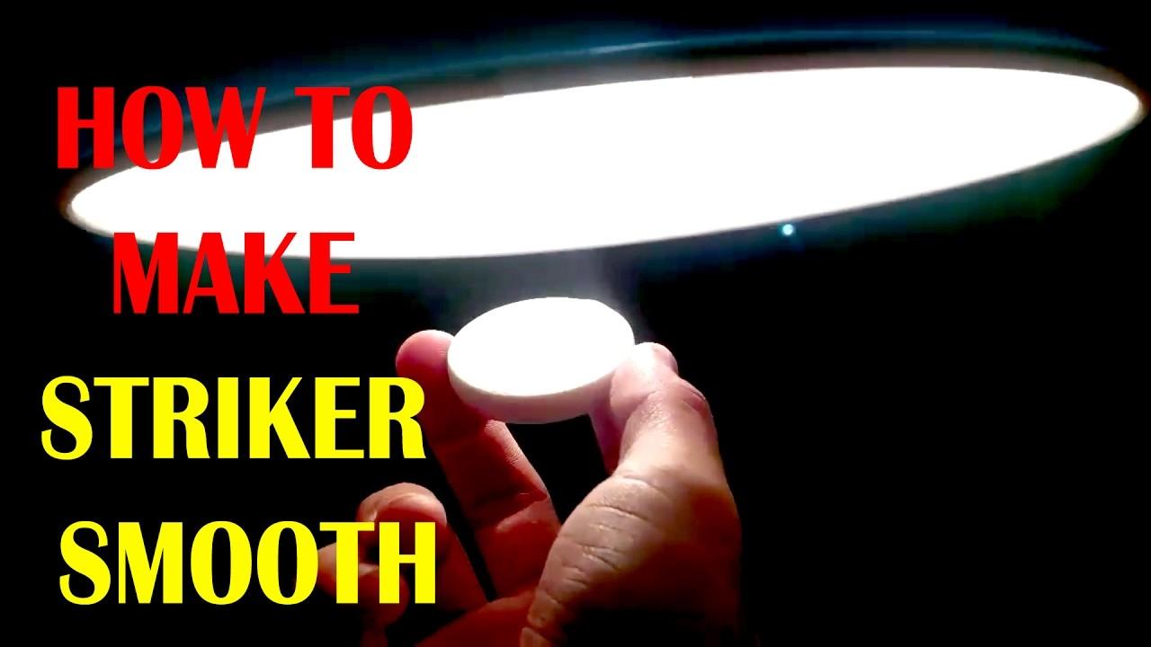 HOW TO MAKE STRIKER SMOOTH||BY: ADITYA PADAWE||