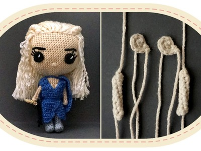 Кукла Дейенерис Таргариен крючком, часть 2. Crochet Daenerys Targaryen, part 2. Game of Thrones.