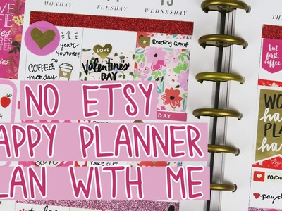 Plan With Me: NO ETSY Valentine's Day. Happy Planner