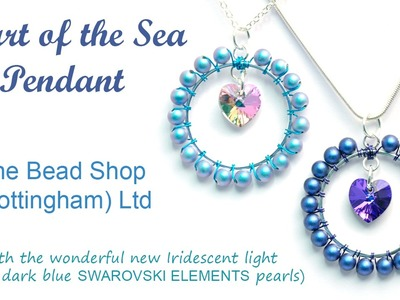 DIY : Heart of the Sea Swarovski Pendant with Iridescent Blue Pearls