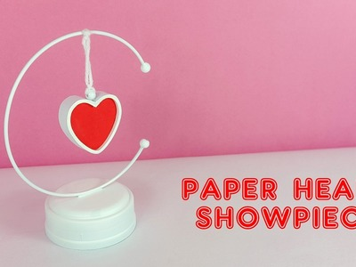 DIY Paper Heart Showpiece | How to Make A Paper Heart Showpiece