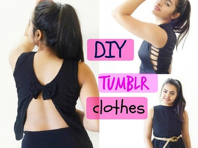 DIY Tumblr Clothes | Upcycle Old Clothes | Revamp Old Clothes | PRAGYA MITTRA |