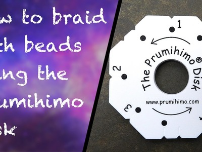 How to add beads when using the Prumihimo disk to make kumihimo jewellery