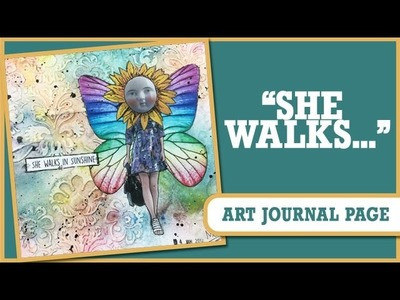 How to: Art Journal Page - She Walks