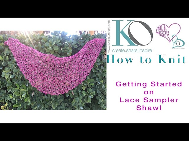 How to Knit Be So Fine Yarn  Lace Sampler Shawl: Getting Started