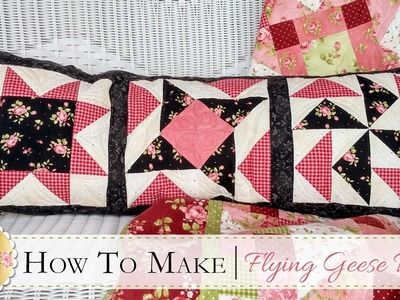 How to Make a Flying Geese Pillow | with Jennifer Bosworth of Shabby Fabrics