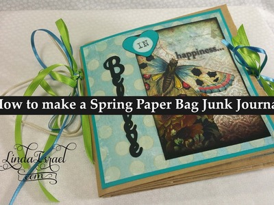 How to make a Spring Paper Bag Junk Journal