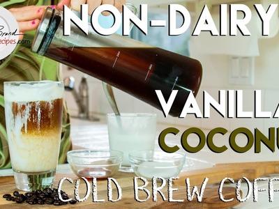 How to Make Cold Brew Coffee  | Non Dairy Vanilla Coconut Recipe