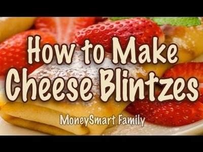 How to make Crepes. Cheese Blintzes for Special Occassions