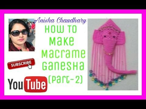 How To Make Macrame Ganesha (Part-2)