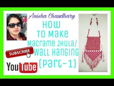 How to Make Macrame Jhula. Wall Hanging (Part-1)