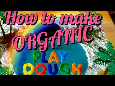 How to make Play Dough | ORGANIC and Easy