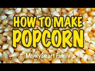 How to Make Popcorn - Air Popped, Delicious and Simple