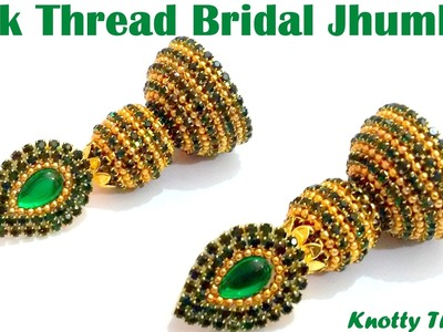 How to make Silk Thread Bridal Jhumkas at Home | Tutorial | Knotty Threadz !
