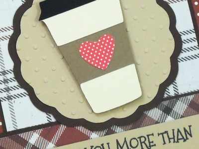 """""""I LOVE YOU MORE THAN COFFEE"""" VALENTINE CARD ~ PAPER PLAY SKETCH #34"""