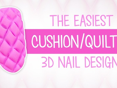 Super Easy Cushion Nail Art! How to tutorial with 3D Gel!