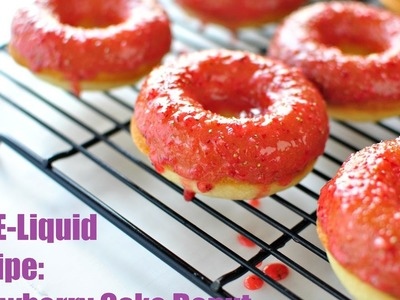 DIY E-Liquid Recipe: Strawberry Cake Donut