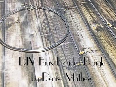DIY Faux Beaded Crystal Bangle by Denise Mathew
