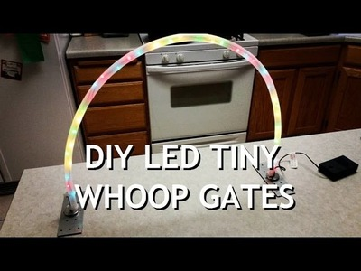 DIY Tiny whoop LED Gate