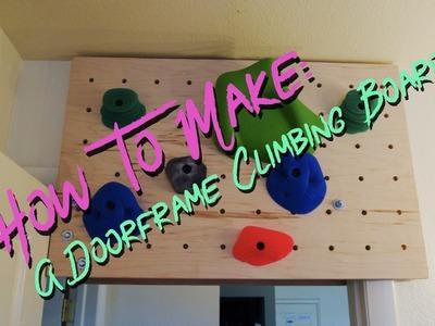 How To Make A Doorframe Climbing Board - DIY