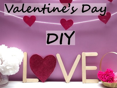 3 Valentine's Day DIY and Home Decor Ideas | Easy Valentine Crafts