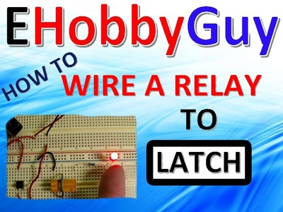 How to Create and Wire a  Relay To Latch !!