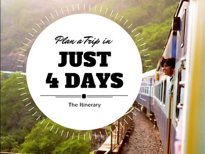 How to Make a Travel Itinerary: Plan a Trip in Just 4 Days