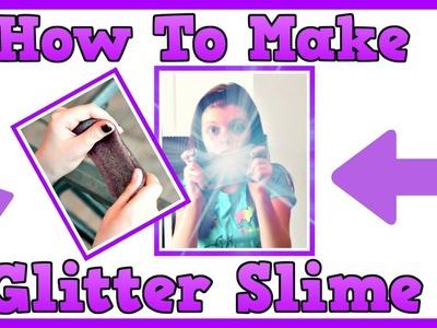 How To Make Glitter Slime With Borax & Glitter Glue DIY Video