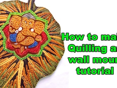 How to make Quilling art, wall mount tutorial