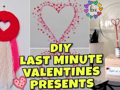 DIY LAST MINUTE VALENTINES GIFTS!!!   EASY & CUTE GIFTS FOR BOYFRIEND, GIRLFRIEND, FRIEND