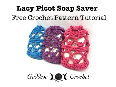 Lacy Picot Soap Saver Crochet Pattern Tutorial