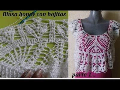 Blusa a crochet  honey con hojitas (parte 1)