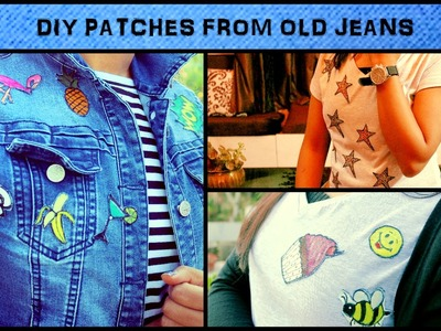 CUSTOM PATCHES | HOW TO RECYCLE OLD JEANS | DIY PATCHES