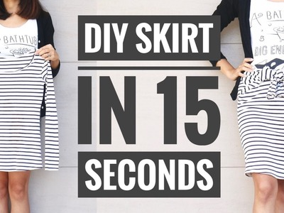 DIY: HOW TO MAKE A SKIRT IN 15 SECONDS