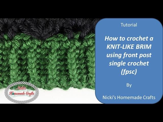 Easy Tutorial: How crochet a Knit-like Brim using front-post single crochet (fpsc)